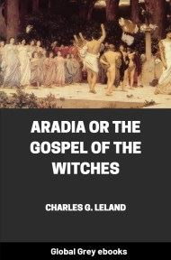 cover page for the Global Grey edition of Aradia Or the Gospel of the Witches by Charles G. Leland