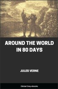 cover page for the Global Grey edition of Around the World in 80 Days by Jules Verne