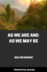 As We Are and As We May Be By Walter Besant