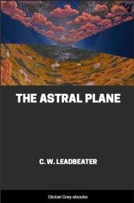 cover page for the Global Grey edition of The Astral Plane by C. W. Leadbeater