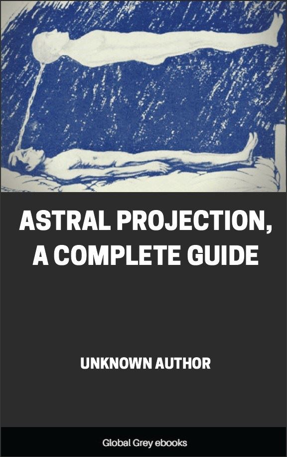 Astral Projection, A Complete Guide, Free PDF, ebook
