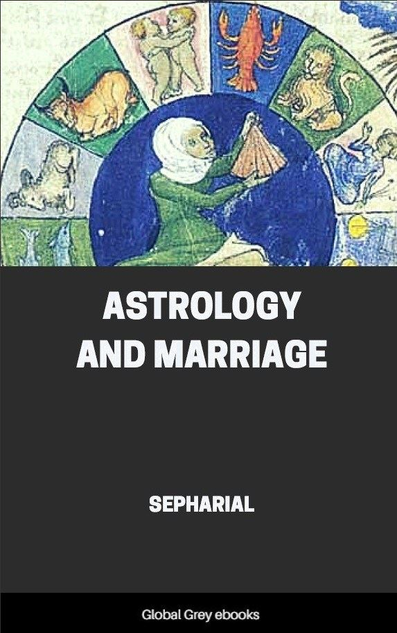 Astrology and Marriage By Sepharial, Free ebook | Global Grey