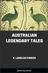 cover page for the Global Grey edition of Australian Legendary Tales by Katie Langloh Parker