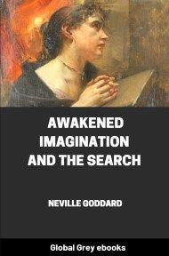 cover page for the Global Grey edition of Awakened Imagination and The Search by Neville Goddard