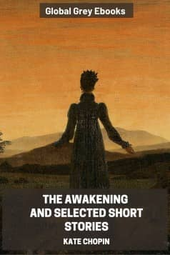 cover page for the Global Grey edition of The Awakening and Selected Short Stories by Kate Chopin