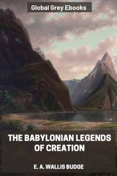 cover page for the Global Grey edition of The Babylonian Legends of Creation by E. A. Wallis Budge