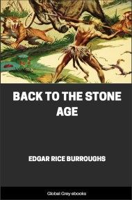 cover page for the Global Grey edition of Back to the Stone Age by Edgar Rice Burroughs