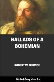 Cover for the Global Grey edition of Ballads of a Bohemian by Robert W. Service