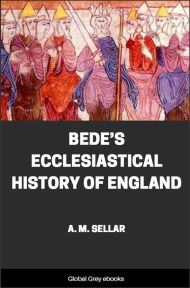 Bede's Ecclesiastical History of England By A. M. Sellar