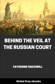 cover page for the Global Grey edition of Behind the Veil at the Russian Court by Catherine Radziwill
