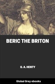 cover page for the Global Grey edition of Beric the Briton: A Story of the Roman Invasion by G. A. Henty