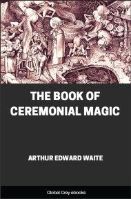 cover page for the Global Grey edition of The Book of Ceremonial Magic by Arthur Edward Waite