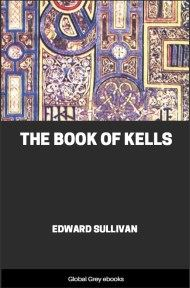 cover page for the Global Grey edition of The Book of Kells by Edward Sullivan