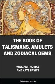 The Book of Talismans, Amulets and Zodiacal Gems By William Thomas and Kate Pavitt