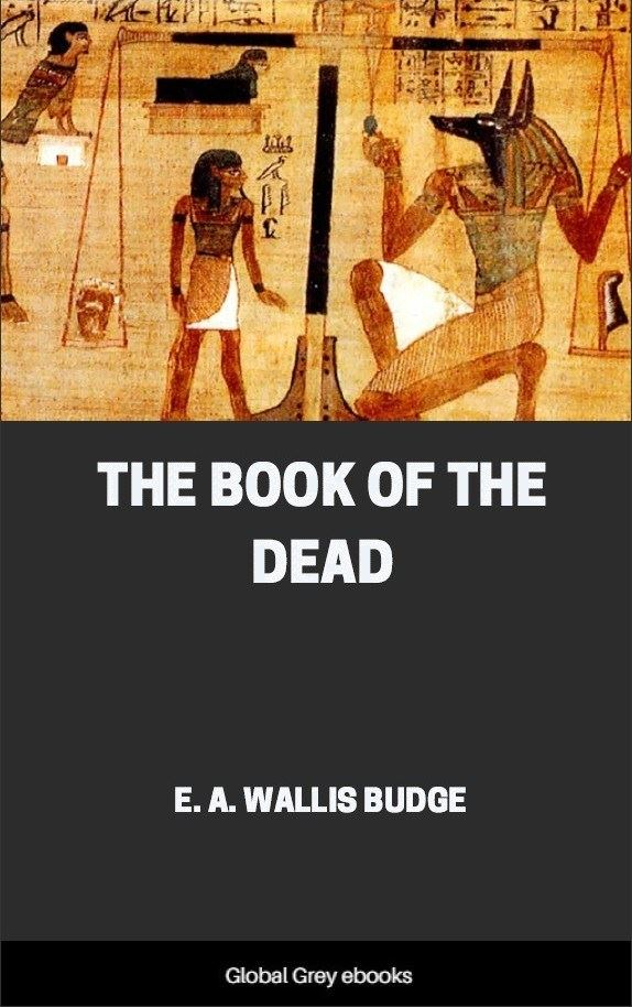 The Book of the Dead, by E. A. Wallis Budge - Free ebook - Global ...
