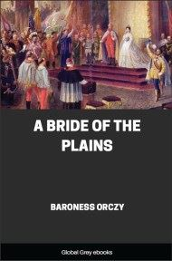 cover page for the Global Grey edition of A Bride of the Plains by Baroness Orczy