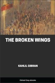 cover page for the Global Grey edition of The Broken Wings by Kahlil Gibran
