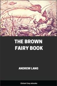 cover page for the Global Grey edition of The Brown Fairy Book by Andrew Lang