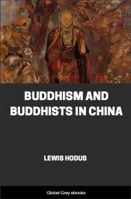cover page for the Global Grey edition of Buddhism and Buddhists in China by Lewis Hodus