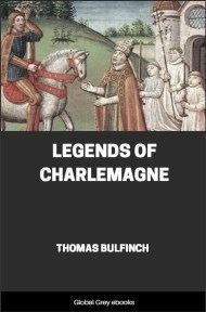 cover page for the Global Grey edition of Bulfinch's Mythology, Legends of Charlemagne by Thomas Bulfinch