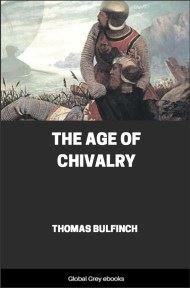 cover page for the Global Grey edition of Bulfinch's Mythology, The Age of Chivalry by Thomas Bulfinch