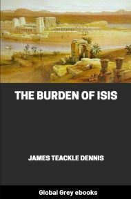 cover page for the Global Grey edition of The Burden of Isis by James Teackle Dennis