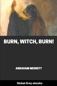 cover page for the Global Grey edition of Burn, Witch, Burn! by Abraham Merritt