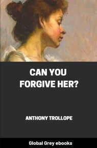 cover page for the Global Grey edition of Can You Forgive Her? by Anthony Trollope