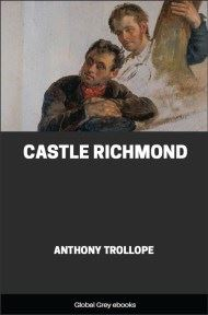 Castle Richmond By Anthony Trollope