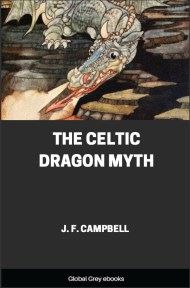 cover page for the Global Grey edition of The Celtic Dragon Myth by J. F. Campbell
