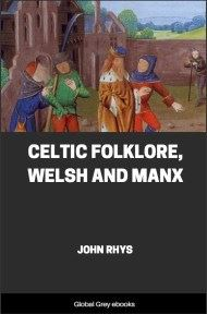cover page for the Global Grey edition of Celtic Folklore, Welsh and Manx by John Rhys