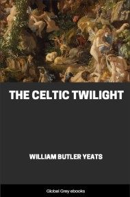 cover page for the Global Grey edition of The Celtic Twilight by William Butler Yeats