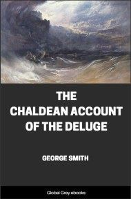 The Chaldean Account of the Deluge By George Smith