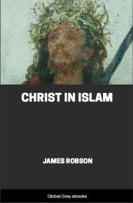 cover page for the Global Grey edition of Christ in Islam by James Robson