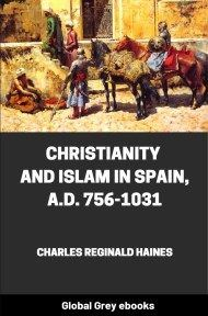 cover page for the Global Grey edition of Christianity and Islam in Spain, A.D. 756-1031 by Charles Reginald Haines