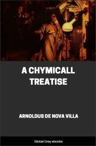 cover page for the Global Grey edition of A Chymicall Treatise by Arnold de Villa Nova