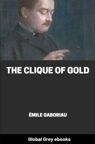 Cover for the Global Grey edition of The Clique of Gold by Émile Gaboriau