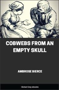 cover page for the Global Grey edition of Cobwebs from an Empty Skull by Ambrose Bierce