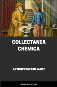 Collectanea Chemica By Arthur Edward Waite