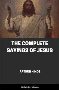 cover page for the Global Grey edition of The Complete Sayings of Jesus by Arthur Hinds
