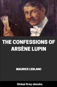 cover page for the Global Grey edition of The Confessions of Arsène Lupin by Maurice Leblanc