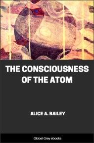 cover page for the Global Grey edition of The Consciousness of the Atom by Alice A. Bailey