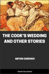 cover page for the Global Grey edition of The Cook's Wedding and Other Stories by Anton Pavlovich Chekhov