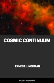 cover page for the Global Grey edition of Cosmic Continuum by Ernest L. Norman