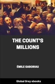 Cover for the Global Grey edition of The Count's Millions by Émile Gaboriau