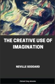 The Creative Use of Imagination By Neville Goddard