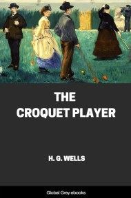 Cover for the Global Grey edition of The Croquet Player by H. G. Wells