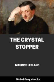 cover page for the Global Grey edition of The Crystal Stopper by Maurice Leblanc