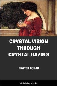 cover page for the Global Grey edition of Crystal Vision Through Crystal Gazing by Frater Achad
