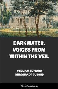 Darkwater, Voices from Within the Veil By William Edward Burghardt Du Bois